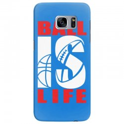 ball is life funny sports Samsung Galaxy S7 Edge Case | Artistshot