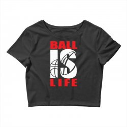 ball is life funny sports Crop Top | Artistshot