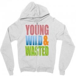 young wild wasted Zipper Hoodie | Artistshot
