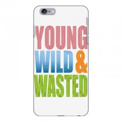 young wild wasted iPhone 6 Plus/6s Plus Case | Artistshot