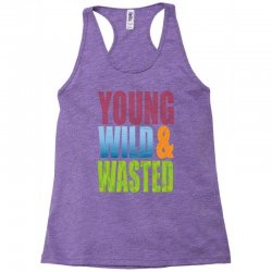 young wild wasted Racerback Tank | Artistshot