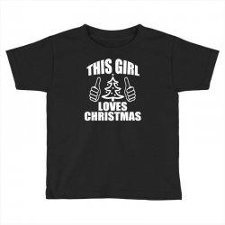 this girl loves christmas Toddler T-shirt | Artistshot