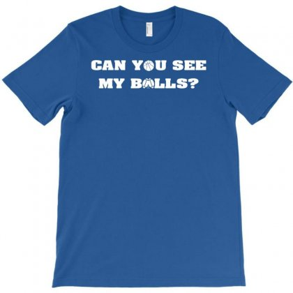 Can You See My Balls Sports Football Basketball T-shirt Designed By Mdk Art
