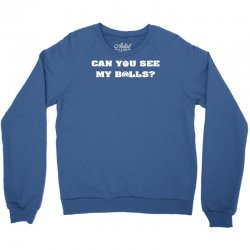 can you see my balls sports football basketball Crewneck Sweatshirt | Artistshot
