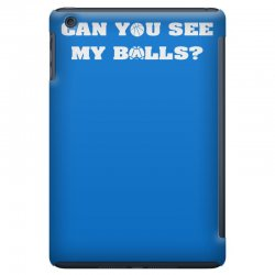 can you see my balls sports football basketball iPad Mini Case | Artistshot