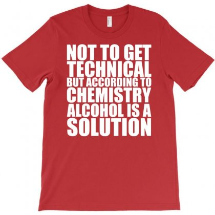 Alcohol Is A Solution Funny T Shirt Geek Science Alcohol Shirt Party B T-shirt Designed By Mdk Art