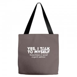 yes i talk to myself sometimes i need expert advice Tote Bags | Artistshot