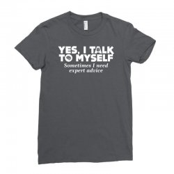 yes i talk to myself sometimes i need expert advice Ladies Fitted T-Shirt | Artistshot