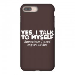 yes i talk to myself sometimes i need expert advice iPhone 8 Plus | Artistshot