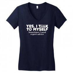 yes i talk to myself sometimes i need expert advice Women's V-Neck T-Shirt | Artistshot