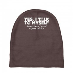 yes i talk to myself sometimes i need expert advice Baby Beanies | Artistshot