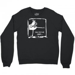 talk to the hoof Crewneck Sweatshirt | Artistshot