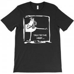 talk to the hoof T-Shirt | Artistshot