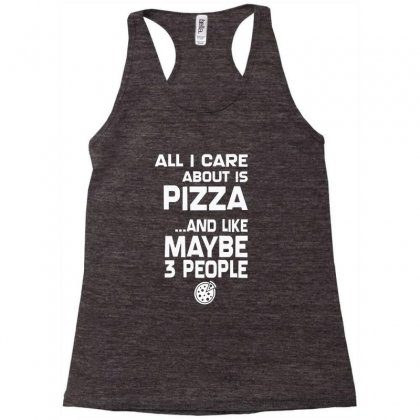 Care About Pizza And 3 People Girls Racerback Tank Designed By Rita