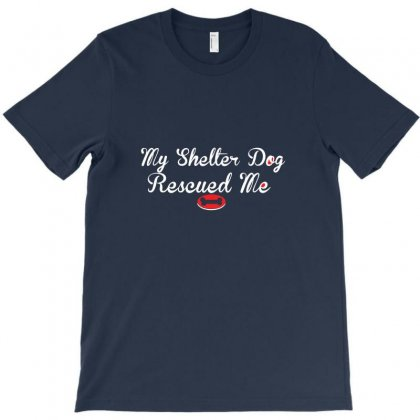Rescued Me T-shirt Designed By Rita