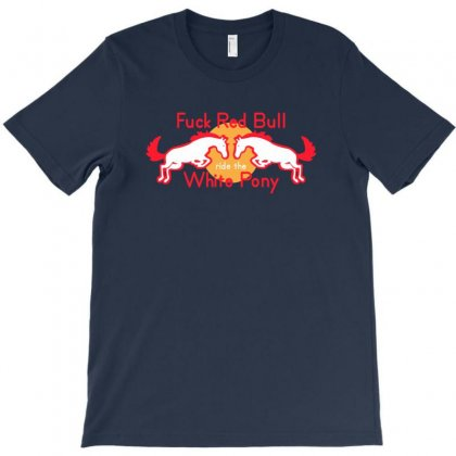 Fuck Red Bull Ride The White Pony T-shirt Designed By Rita