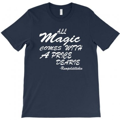 All Magic Comes With A Price Dearie T-shirt Designed By Rita