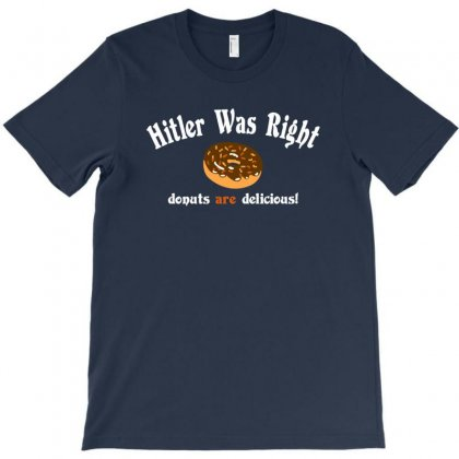 Hitler Was Right Donuts Are Delicious T-shirt Designed By Rita