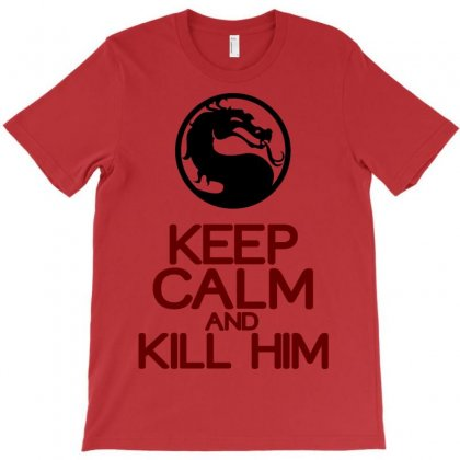 Keep Calm And Kill Him T-shirt Designed By Rita