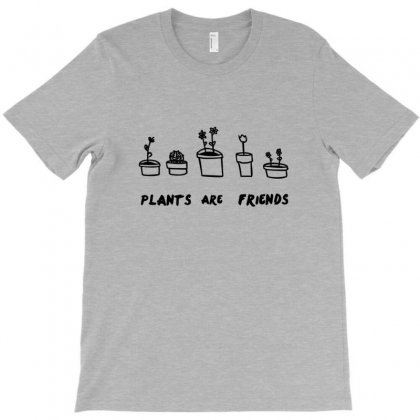Plants Are Friends T-shirt Designed By Rita
