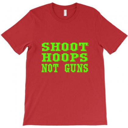 Shoot Hoops Not Guns T-shirt Designed By Rita