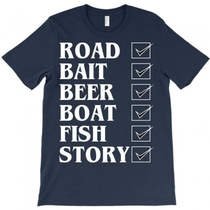 Road Bait Beer Boat Fish Story T-shirt Designed By Rita