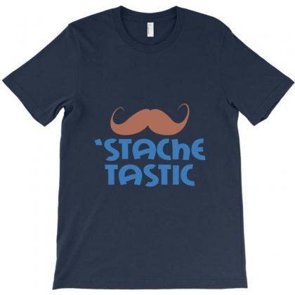 Stache Tastic T-shirt Designed By Rita