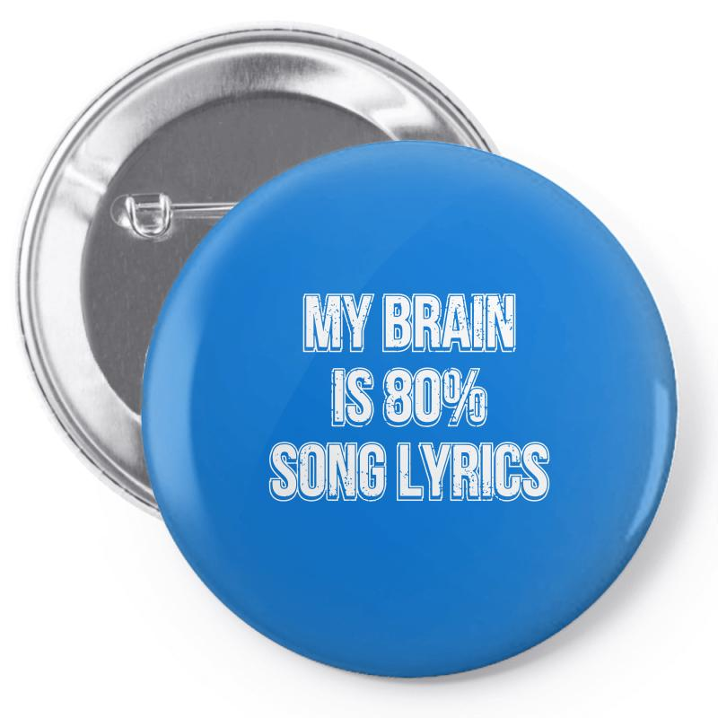 My Brain Is 80% Song Lyrics Pin-back Button  By Artistshot