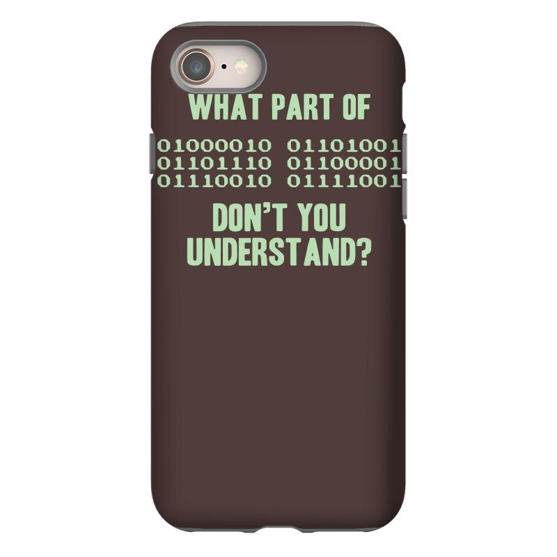 custom what part of binary code don 39 t you understand iphone 8 case by mdk art artistshot. Black Bedroom Furniture Sets. Home Design Ideas