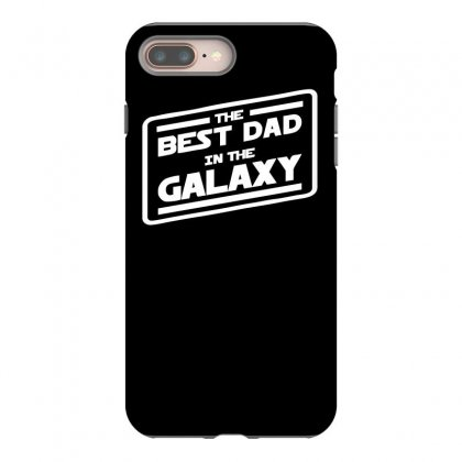 Best Dad In The Galaxy Iphone 8 Plus Case Designed By Mdk Art