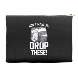don't make me drop these hockey gloves athletic party sports humor Accessory Pouches | Artistshot