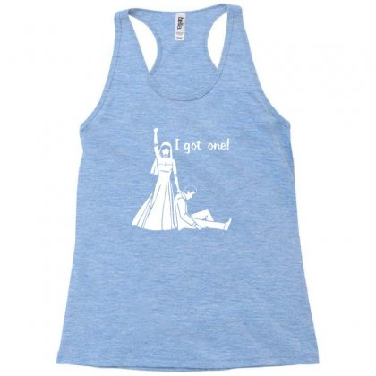 I Got One Wedding Bride Groom Engagement Racerback Tank Designed By Cuser388