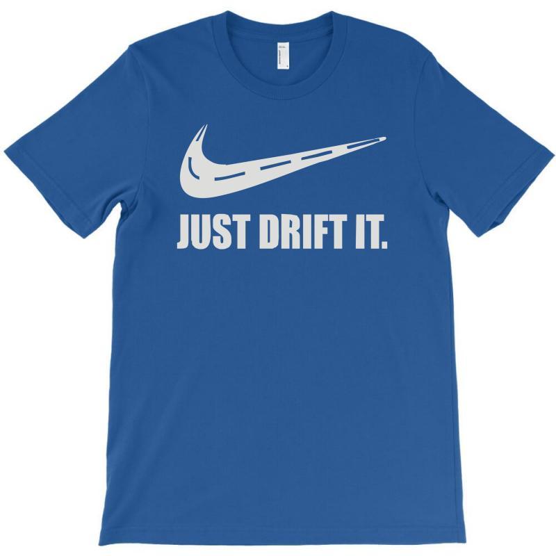 af4d911e Custom Just Drift It T-shirt By Cuser388 - Artistshot