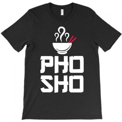 Pho Sho Foodie Asian Food Humor Chopsticks Funny T-shirt Designed By Cuser388