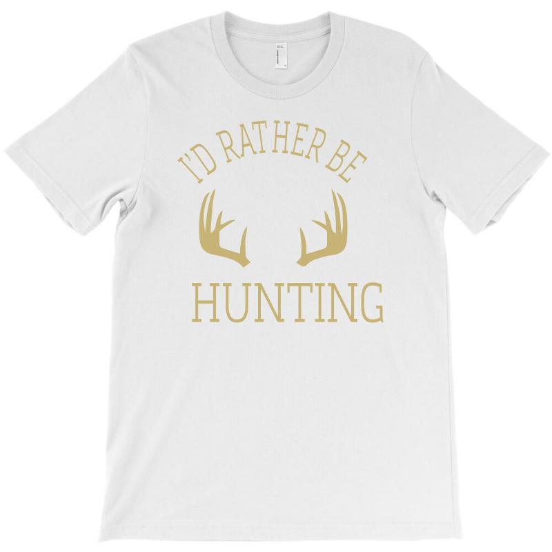 Custom I D Rather Be Hunting Deer Antlers Ammo Hunt Gear Merica Cool