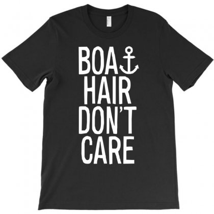 Boat Hair Don't Care (2) T-shirt Designed By Mdk Art