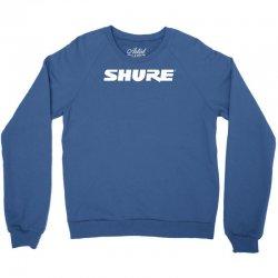 shure new Crewneck Sweatshirt | Artistshot