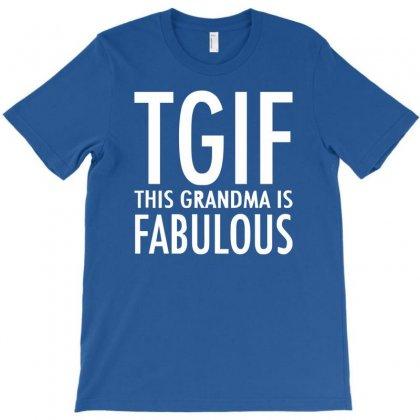 Tgif Grandma Fabulous Funny T-shirt Designed By Cuser388