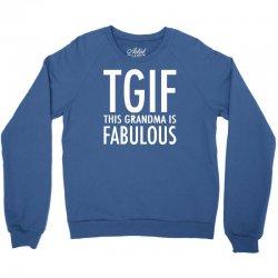 e4a29751 Custom Tgif Grandma Fabulous Funny Crewneck Sweatshirt By Cuser388 ...