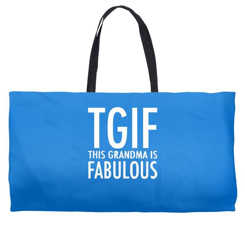 1967fcec Custom Tgif Grandma Fabulous Funny Weekender Totes By Cuser388 - Artistshot