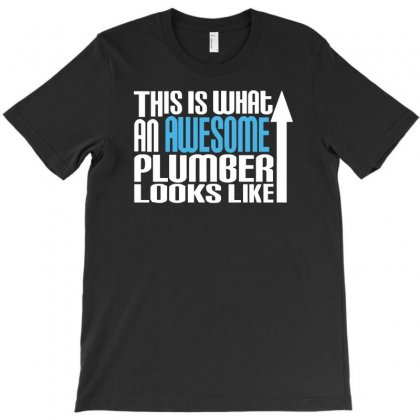 This Is What An Awesome Plumber Looks Like T-shirt Designed By Cuser388