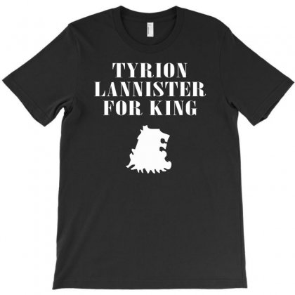 Tyrion Lannister For King T-shirt Designed By Cuser388