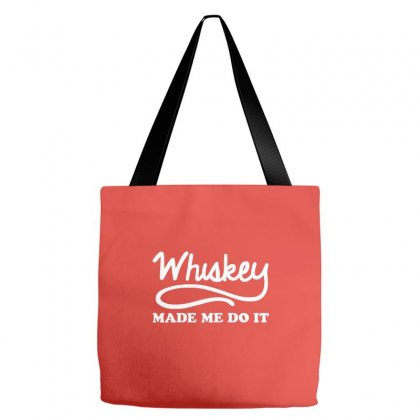 Whiskey Made Me Do It Funny Tote Bags Designed By Cuser388