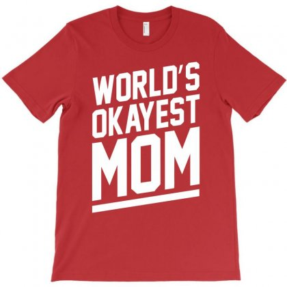 World's Okayest Mom Funny T-shirt Designed By Cuser388