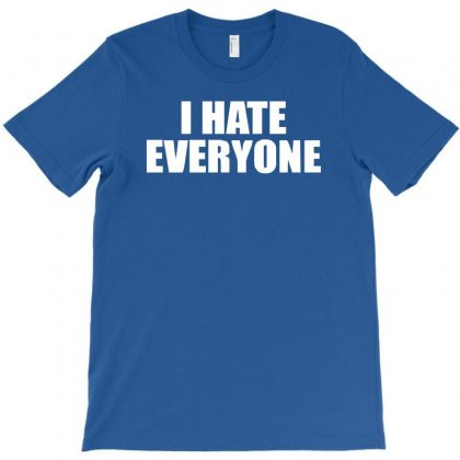 I Hate Everyone T-shirt Designed By Cuser388