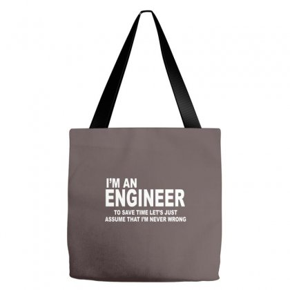 I'm An Engineer I'm Never Wrong Tote Bags Designed By Cuser388