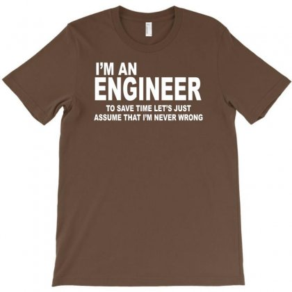 I'm An Engineer I'm Never Wrong T-shirt Designed By Cuser388