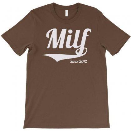 Milf Since 2012 T-shirt Designed By Cuser388