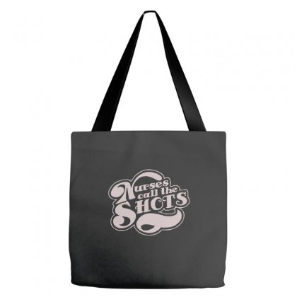 Nurses Call The Shots Tote Bags Designed By Cuser388