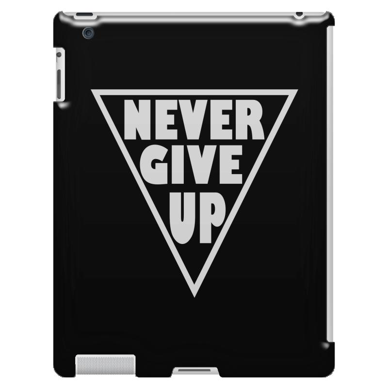 Never Give Up Ipad 3 And 4 Case | Artistshot